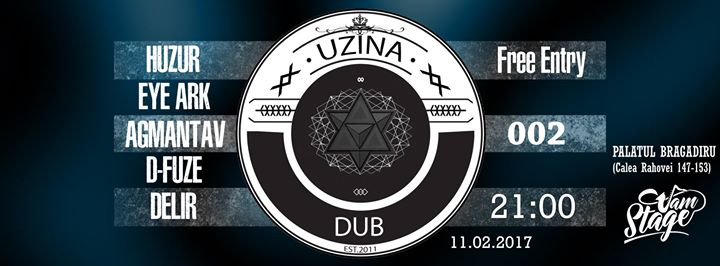 Uzina Dub 002 and Huzur, Eye Ark, Agmantav, D-Fuze